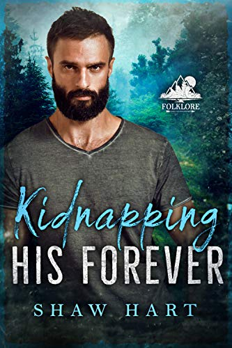 Kidnapping His Forever (Folklore Book 1)
