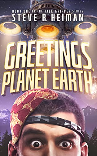 Greetings, Planet Earth!: Book One of the Jack Gripper Series - A Science Fiction Comedy