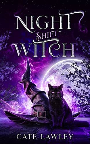 Night Shift Witch (Night Shift Witch Mysteries Book 1)