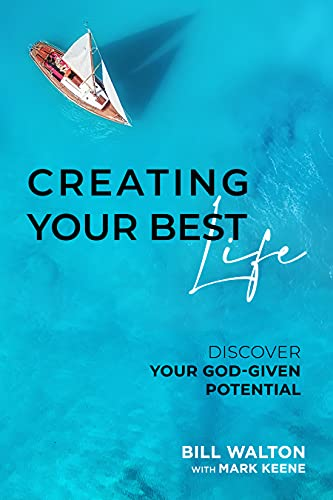 Creating Your Best Life: Discover Your God-Given Potential