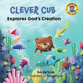 Clever Cub Explores God's Creation (Clever Cub Bible Stories)
