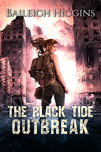 The Black Tide: Outbreak (Tides of Blood - A Post-Apocalyptic Thriller Book 1)