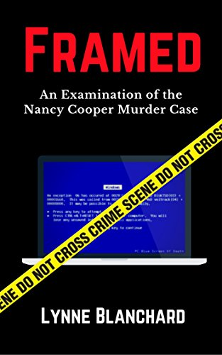 Framed: An Examination of the Nancy Cooper Murder Case (True Crime)