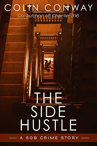 The Side Hustle (The 509 Crime Stories Book 1)