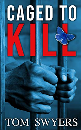 Caged to Kill: A gripping legal thriller that helped to free one man and change the law.