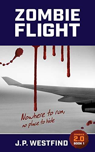 ZOMBIE FLIGHT (Zombies 2.0 Book 1)