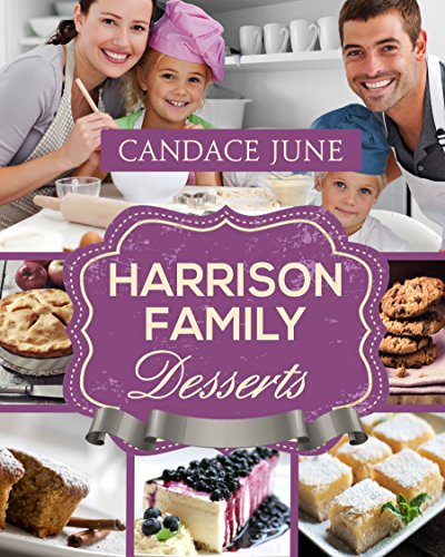 Harrison Family Desserts (Harrison Family Cooking Book 5)