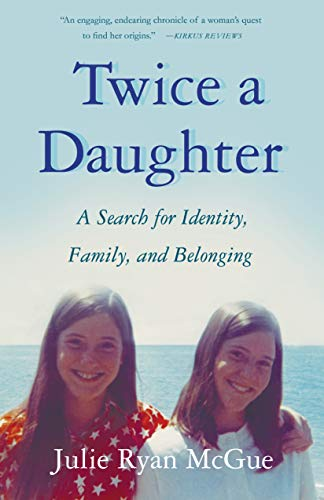 Twice a Daughter: A Search for Identity, Family, and Belonging