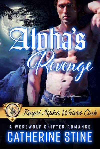 Alpha's Revenge: a Werewolf Shifter Romance
