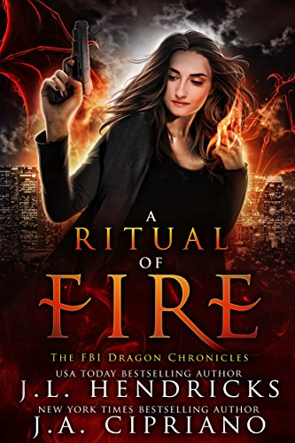 A Ritual of Fire: An FBI Dragon Shifter Adventure (The FBI Dragon Chronicles Book 1)
