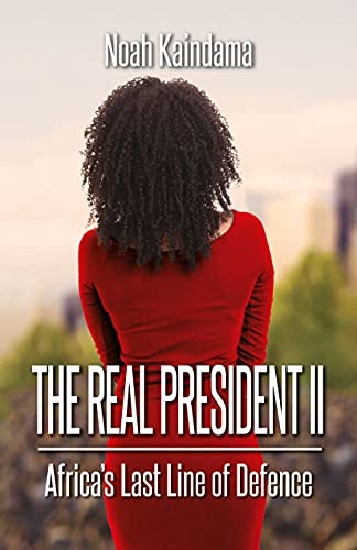 The Real President II: Africa's Last Line of Defence