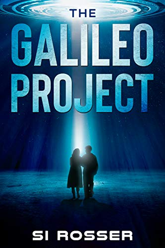 The Galileo Project : Sci-Fi Conspiracy Thriller - Part 1 (Robert Spire Thriller Book 6)