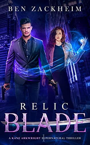 Relic: Blade (A Kane Arkwright Supernatural Thriller)