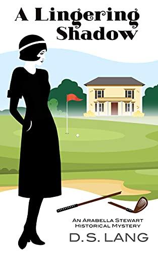 A Lingering Shadow: An Arabella Stewart Historical Mystery