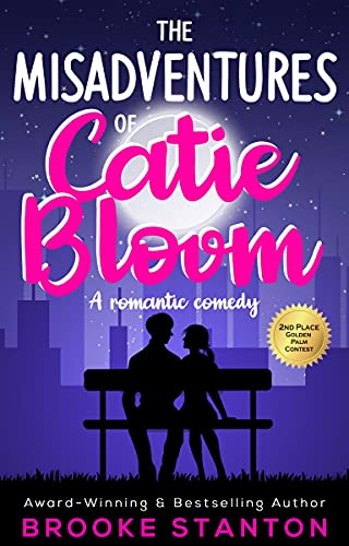 The Misadventures of Catie Bloom: A Frenemies to Lovers Romantic Comedy (Bloom Sisters Book 1)