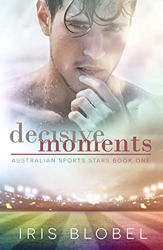 Decisive Moments - Australian Sports Romance