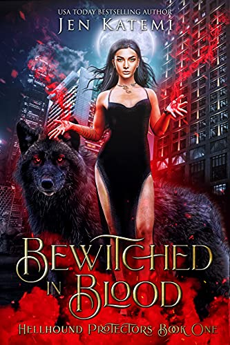 Bewitched in Blood: A Steamy Paranormal Shifter Romance (Hellhound Protectors Book 1)