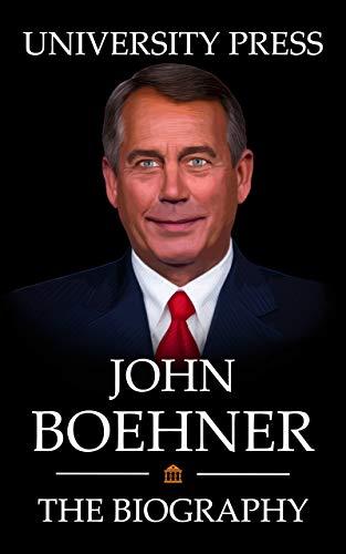 John Boehner: The Biography of John Boehner