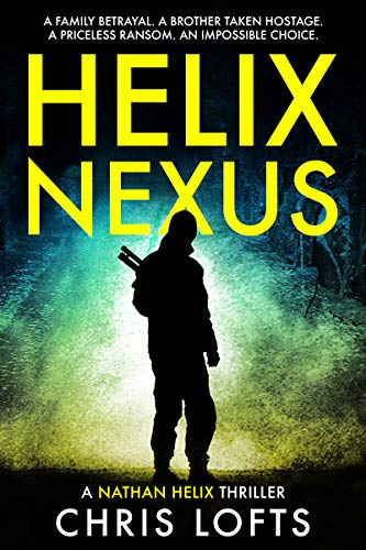 Helix Nexus: A family betrayal. A brother taken hostage. A priceless ransom. An impossible choice. (Nathan Helix Thrillers Book 2)