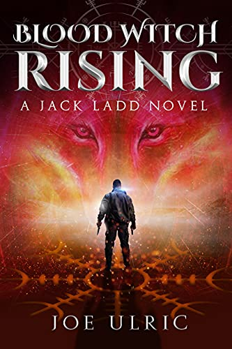 Blood Witch Rising: A Jack Ladd Novel (Blood Witch Series Book 1)