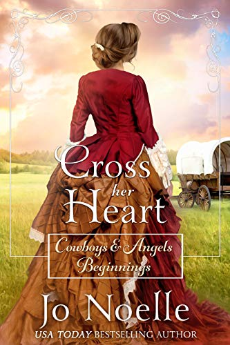 Cross Her Heart: Sweet Historical Western Romance (Cowboys and Angels Beginnings Book 1)
