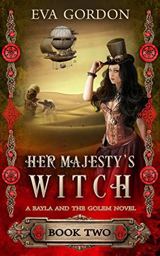 Her Majesty's Witch (A Bayla and the Golem Novel Book 2)