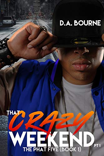 THAT CRAZY WEEKEND (The Phat Five Book 1)