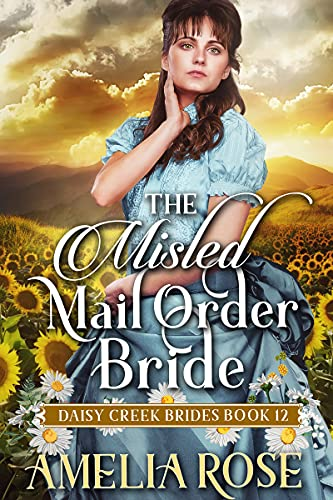 The Misled Mail-Order Bride: Inspirational Western Mail Order Bride Romance (Daisy Creek Brides Book 12)
