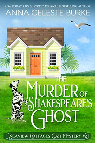 The Murder of Shakespeare's Ghost Seaview Cottages Cozy Mystery #2