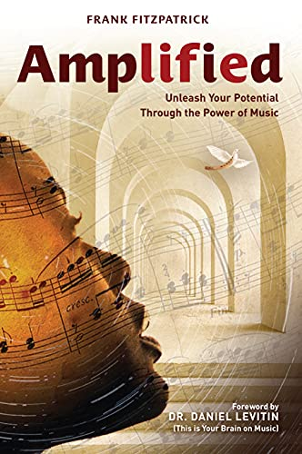 Amplified: Unleash Your Potential Through the Power of Music