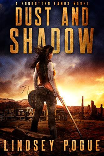 Dust and Shadow: A Forgotten Lands Novel