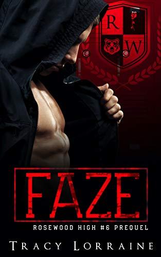 FAZE: A Dark High School Bully Romance (Rosewood High)