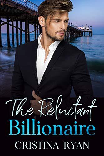 The Reluctant Billionaire: A Clean Secret Celebrity Billionaire Romance