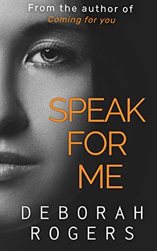 Speak for Me: A thrilling NEW binge-worthy psychological suspense series (Amelia Kellaway Book 3)