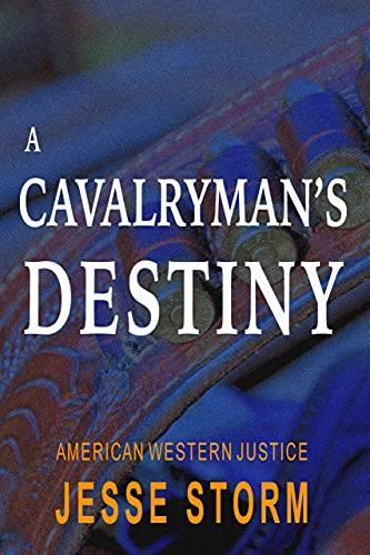 A Cavalryman's Destiny