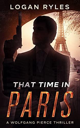 That Time in Paris: Wolfgang Pierce Book 1
