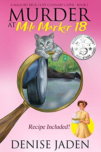 Murder at Mile Marker 18 (A Mallory Beck Cozy Culinary Caper Book 1)