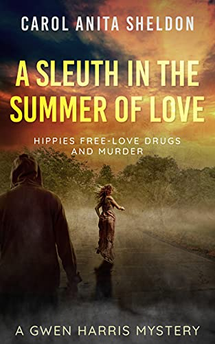 A Sleuth in The Summer of Love: A Gwen Harris Mystery (The Gwen Harris Mystery Series Book 3)