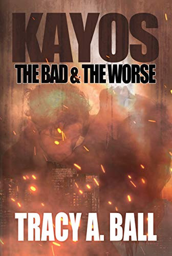 KAYOS: The Bad & The Worse