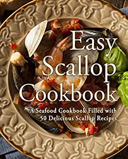 Easy Scallop Cookbook