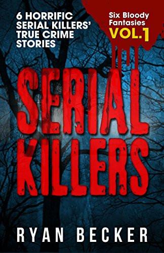 Serial Killers Volume 1