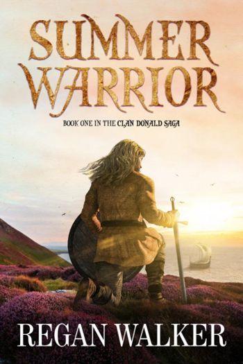 Summer Warrior, book 1 in The Clan Donald Saga