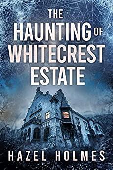 The Haunting of Whitecrest Estate