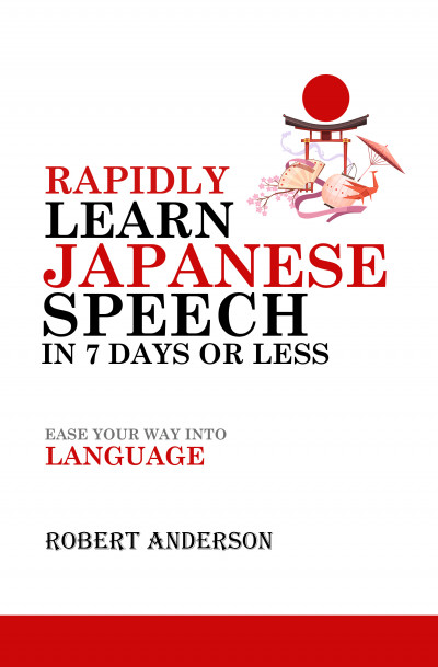 Rapidly Learn Japanese Speech in 7 Days or Less