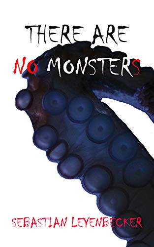 THERE ARE NO MONSTERS