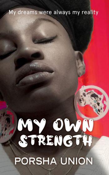 My Own Strength: My dreams were always my reality