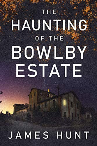 The Haunting of Bowlby Estate