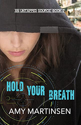 Hold Your Breath: A Clean Romantic Suspense (An Untapped Source Book 2)