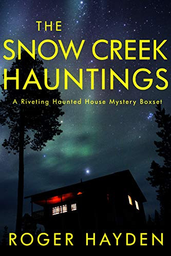 The Snow Creek Hauntings