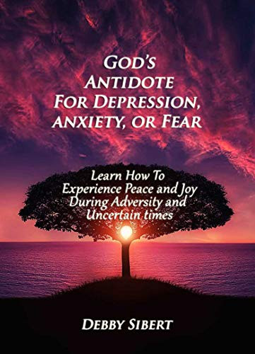 God's Antidote For Depression, Anxiety, or Fear